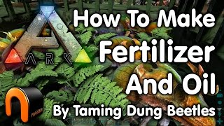 Ark How To Make Fertilizer & Oil