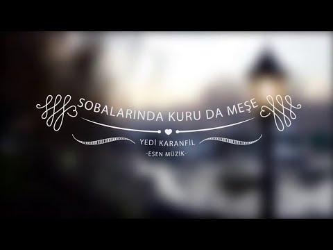Sobalarında Kuru Da Meşe - Yedi Karanfil (Seven Cloves) - Esen Müzik #esenmüzik
