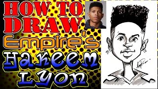How To Draw A Quick Caricature Hakeem Lyon Empire Bryshere Y. Gray