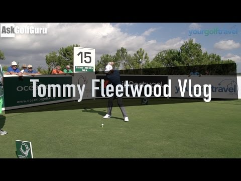 Tommy Fleetwood Golf Vlog