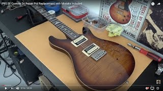 Prs Se Custom 24 Repair Pot Replacement With Mistake Included Youtube