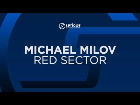 Michael Milov - Red Sector [Serious] OUT NOW!