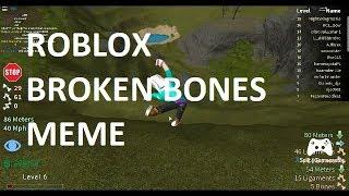 ROBLOX: BROKEN BONES MEME #roblox