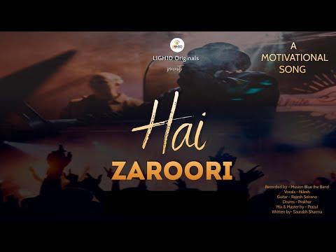 DOWNLOAD Zaroori Zaroori   Hai Zaroori   Anthem song of ligh10   Motivational song   Official audio song