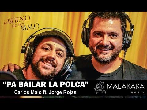 PA BAILAR LA POLCA   Carlos Malo Ft. Jorge Rojas