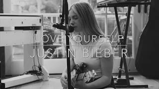 love yourself - justin bieber (cover by annelieElina)