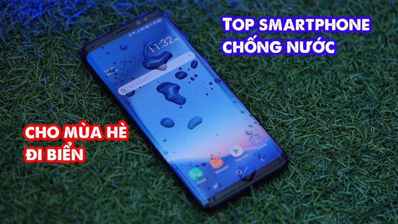 Top Điện thoại chống nước đáng mua| Top waterproof smartphone