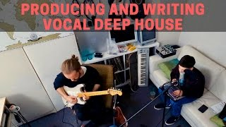 PRODUCING AND WRITING VOCAL DEEP HOUSE - FULL SESSION