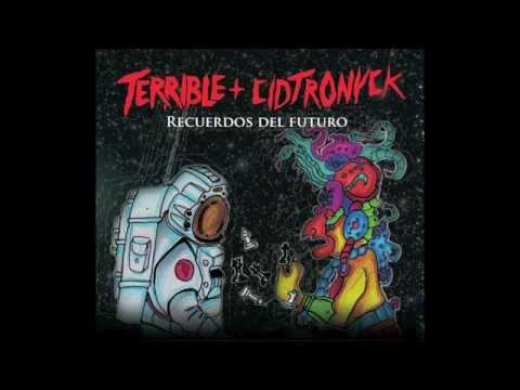 Terrible + CidTronyck - Recuerdos del Futuro (Full Álbum)