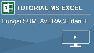 Tutorial Menggunakan Rumus SUM, AVERAGE Dan IF Pada Ms  Excel