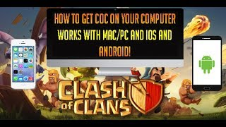 How To Get Clash of Clans On Your Computer Mac/Windows iPhone/Android