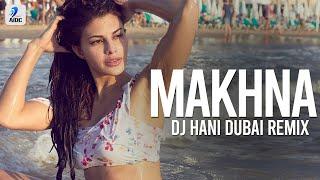 makhna (Remix) | DJ Hani Dubai | Drive | Sushant Singh Rajput | Jacqueline Fernandez