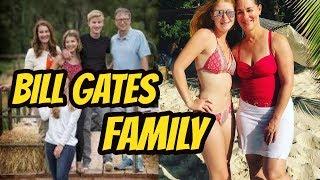 Bill Gates Family 2018    Wife Melinda Gates   Daugters Jennifer Katharine    Phoebe Adele