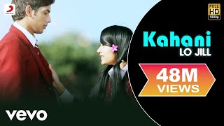 Download Video Lo Jill - Kahani Video MP3 3GP MP4