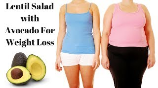 Lentil Salad with Avocado For Weight Loss | Weight Loss Tips