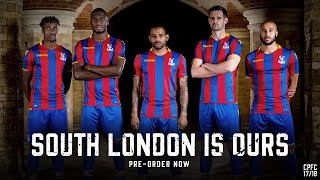 CPFC 17/18 home kit launch: South London is Ours