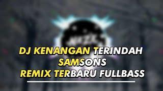 Download lagu DJ KENANGAN TERINDAH - SAMSONS ( REMIX TERBARU FULL BASS )