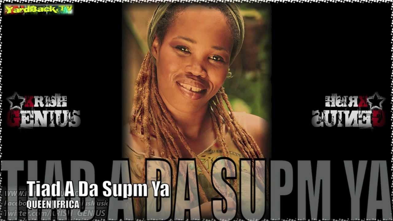 Download Queen Ifrica - Tiad A Da Supm Ya [Digital Love Riddim] Oct 2012