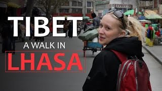 WEWANNAGO TIBET: A walk in Lhasa