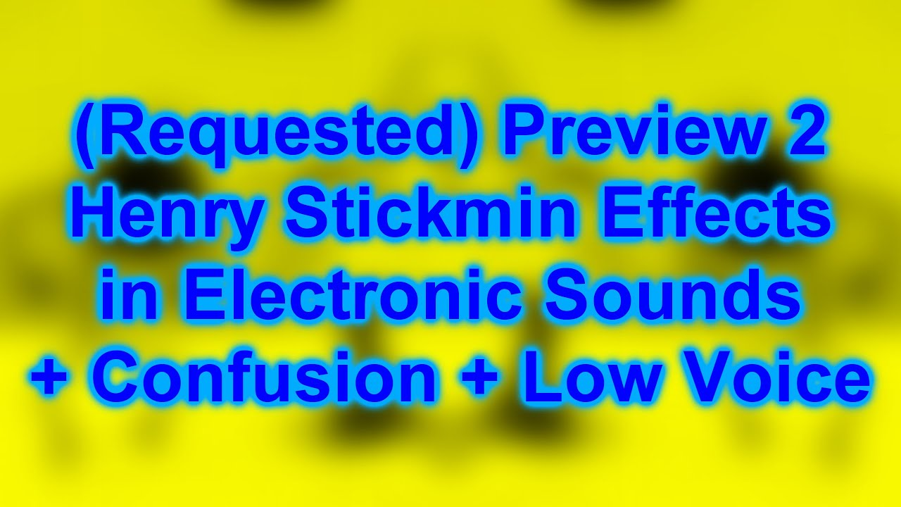 Download Preview 2 Henry Stickmin Triangle Effects in Electronic Sounds + Confusion + Low Voice