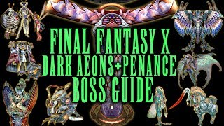 Final Fantasy X - Dark Aeons & Penance Boss Guide - AI, Tips & Tricks