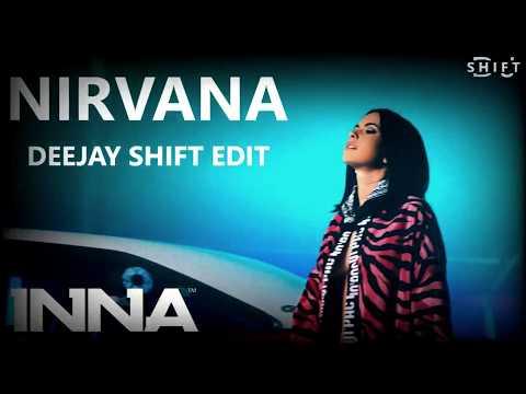 INNA-Nirvana(Dj Shift Edit)