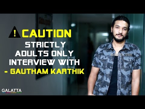 Strictly #Adults Only Interview with - #GauthamKarthik | #HaraHaraMahadevaki