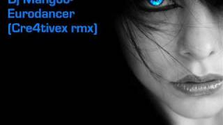Dj Mangoo 2015 - Eurodancer (Cosmic Offbeat remix)