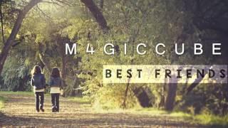 M4GICCUBE - Best Friends