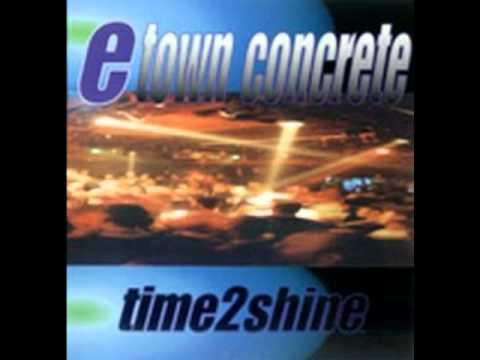 E-Town Concrete - Justwatchastep