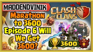 Clash of Clans - Marathon to 3600 Episode 6 Will We Get 3600? (Gameplay Commentary)