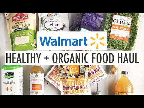 Walmart Healthy + Organic Food Haul | Healthy Food On a Budg