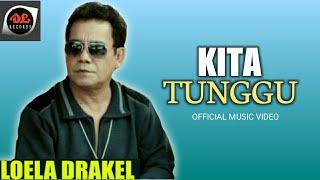 LOELA DRAKEL - KITA TUNGGU (POP MANADO NOSTALGIA)