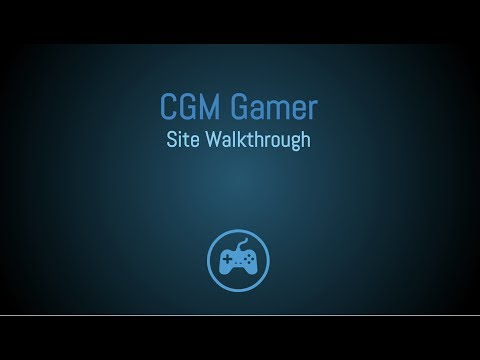 CGM Gamer Site Walkthrough