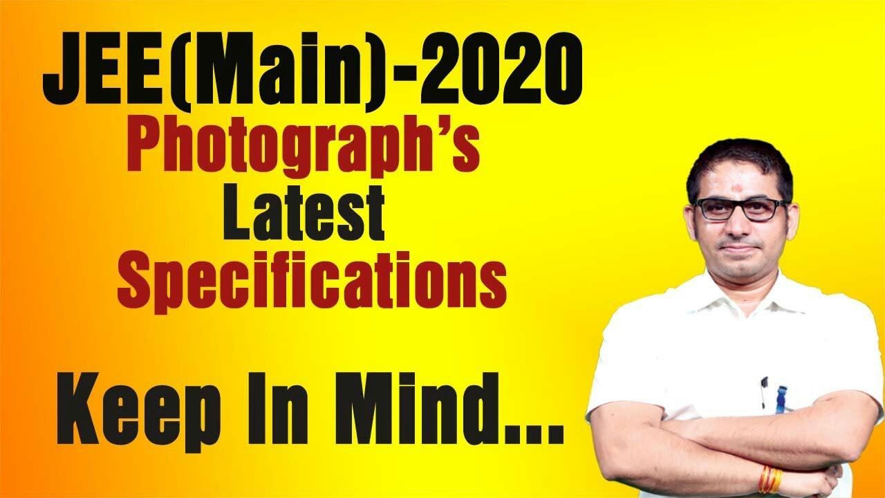 📌 #JEE_Main-2020 Photograph's Latest Specifications (Keep In Mind)