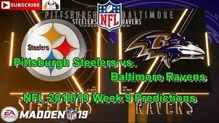 Pittsburgh Steelers vs. Baltimore Ravens | NFL 2018-19 Week 9 | Predictions Madden NFL 19