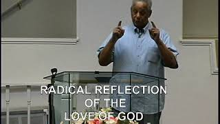 RADICAL REFLECTION OF THE LOVE OF GOD