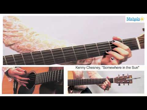 How to Play Somewhere in The Sun by Kenny Chesney on Guitar