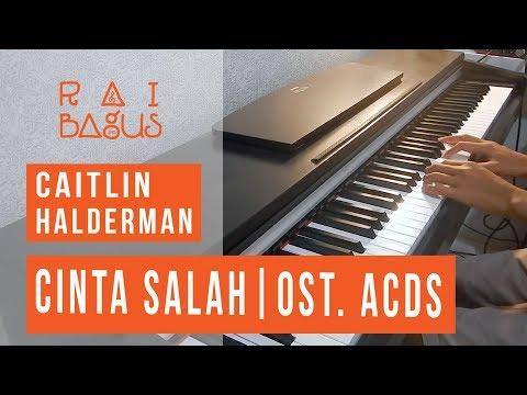 Caitlin Halderman - Cinta Salah Piano Cover (ost. ACDS)