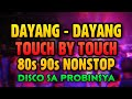 DAYANG  DAYANG VS. TOUCH BY TOUCH | 80s 90s NONSTOP REMIX