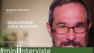 Umberto Ambrosoli | Qualunque cosa succeda - Giorgio Ambrosoli | Centro Asteria