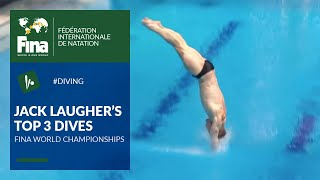 Jack Laugher - Top 3 Dives | FINA World Championships