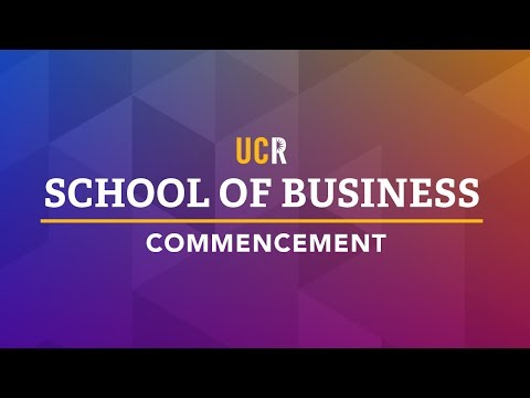 2017 UCR School of Business Commencement