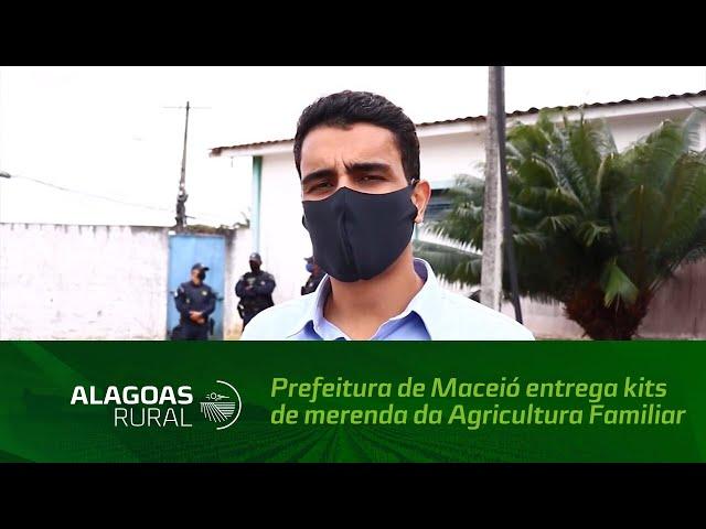 Prefeitura de Maceió entrega kits de merenda da Agricultura Familiar