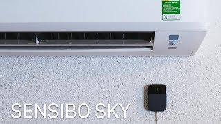 Sensibo Sky: Biến máy lạnh thành máy lạnh thông minh