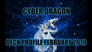 YUGIOH! CYBER DRAGON DECK PROFILE FEBRUARY 2019