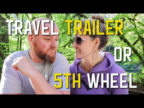 DECIDING  BETWEEN a TRAVEL TRAILER or a 5TH WHEEL S1 || Ep2