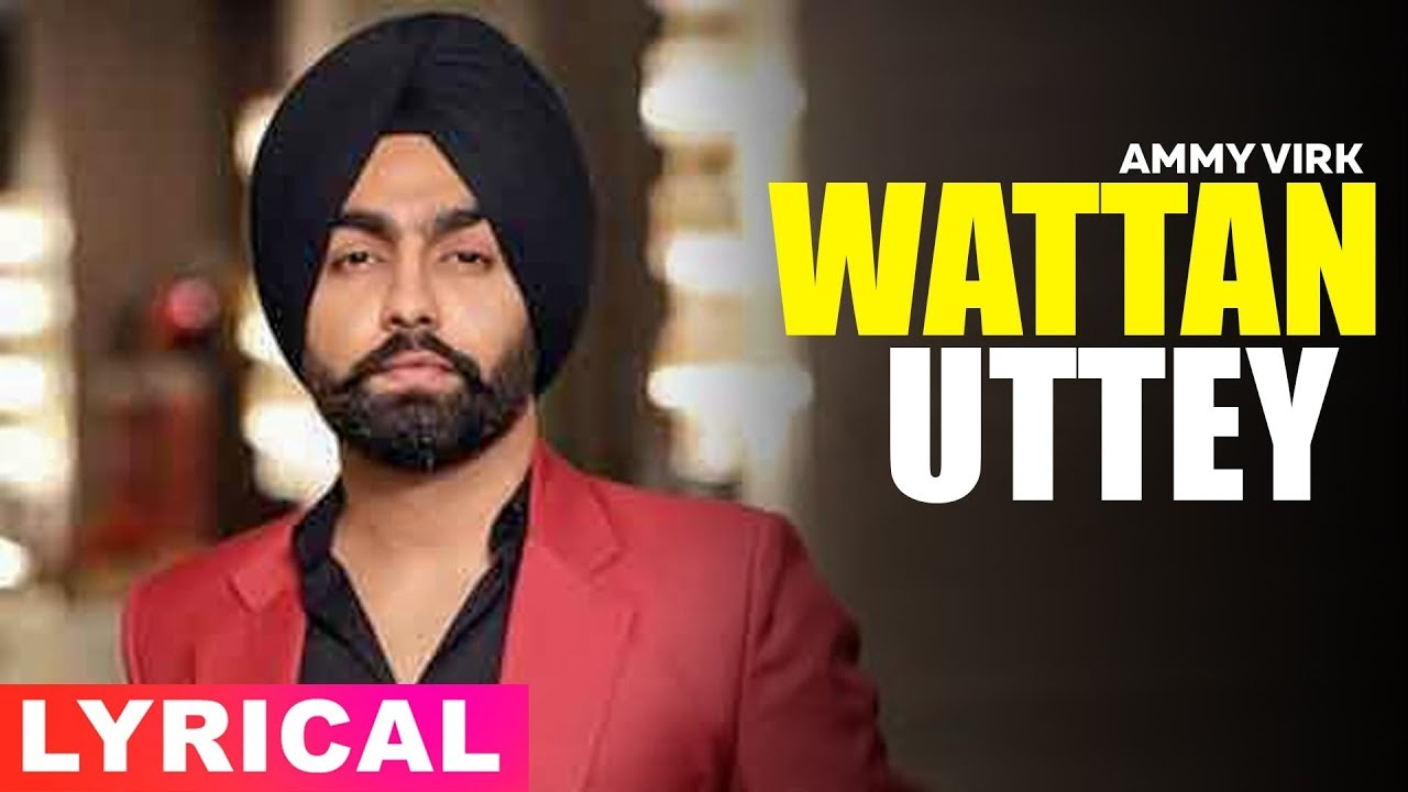 Wattan Uttey (Lyrical Video) | Ammy Virk | Sonam Bajwa | Latest Punjabi  Song 2019 | Speed Records