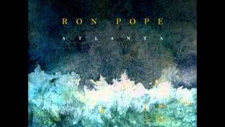 Ron Pope - Bitterness or Sympathy