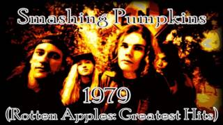 Smashing Pumpkins - 1979 (Rotten Apples: Greatest Hits)
